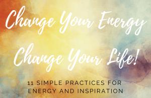 Change Your Energy, Change Your Life
